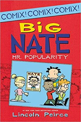Big Nate Mr Popularity . . . Lincoln Peirce