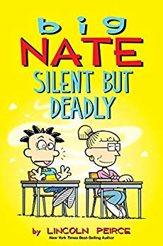 Big Nate Silent But Deadly . . . Lincoln Peirce