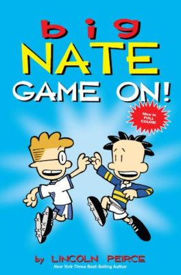 Big Nate Game On . . . Lincoln Peirce