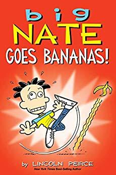 Big Nate Goes Bananas . . . Lincoln Peirce