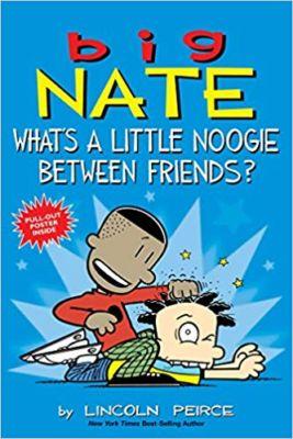 Big Nate Little Noogie Between Friends . . . Lincoln Peirce