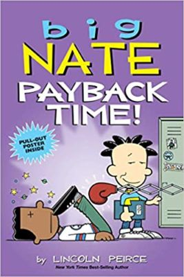 Big Nate Payback Time . . .Lincoln Peirce