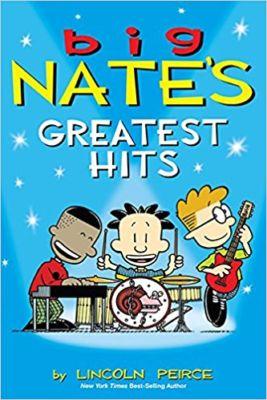 Big Nates Greatest Hits . . . Lincoln Peirce