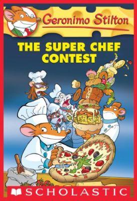 Geronimo Stilton The Super Chef Contest . . . Geronimo Stilton