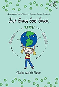 Just Grace Goes Green . . . Charise Mericle Harper
