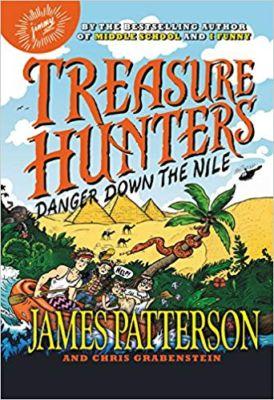 Treasure Hunters Danger Down The Nile . . . James Patterson