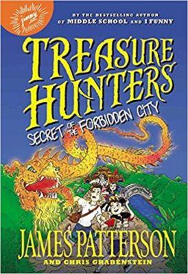 Treasure Hunters Secret of the Forbidden City . . . James Patterson